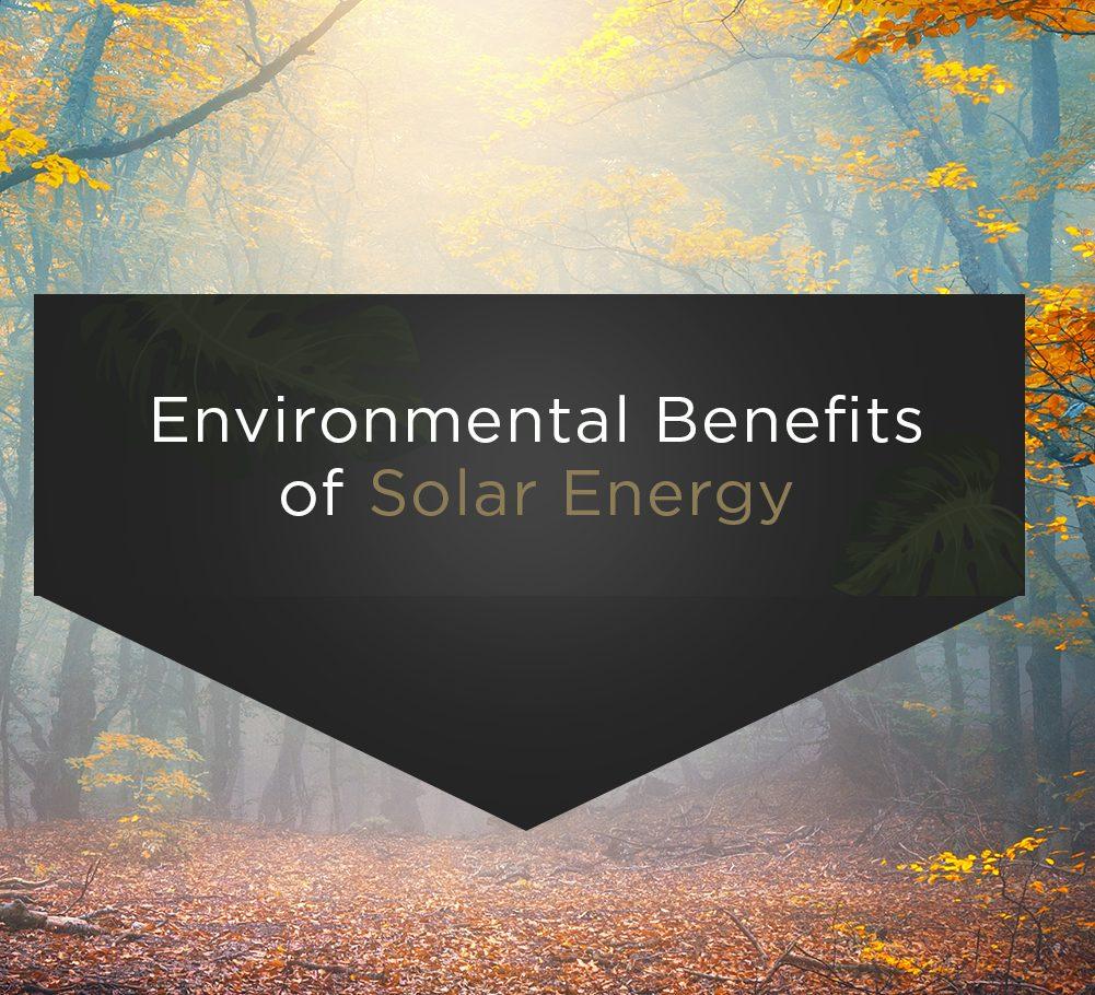 5 Environmental Benefits of Solar Energy