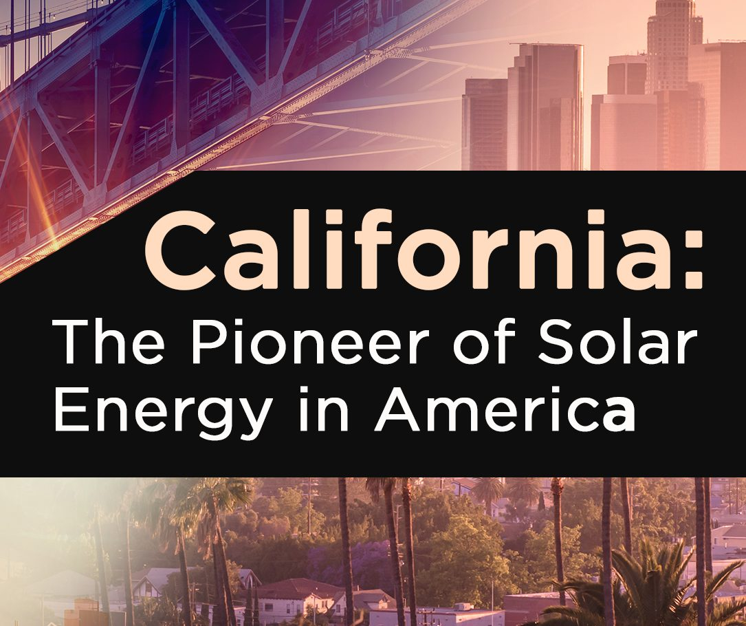California: The Pioneer of Solar Energy in America