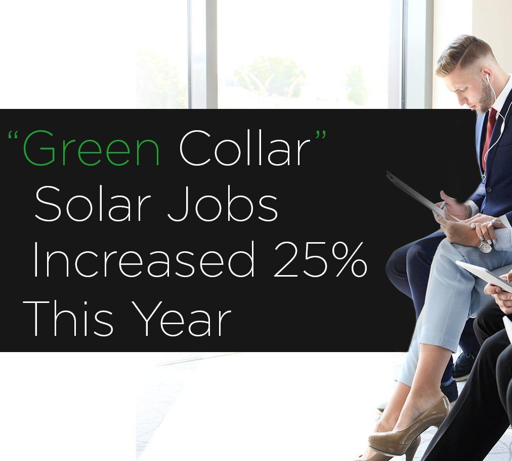 """Green Collar"" Solar Jobs Increased 25% This Year"