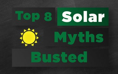 Top 8 Solar Myths – Busted